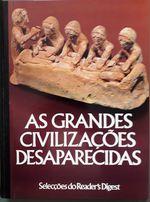 As grandes civilizações desaparecidas - Selecções do Reader´s Digest foto 1