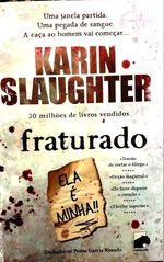 Fraturado - Karin Slaughter foto 1